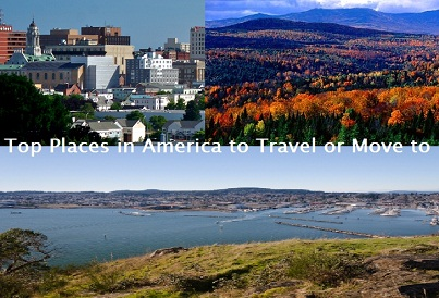 Top Places in America to Travel or Move to Top Places in America to Travel or Move to